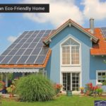 Planning an Eco-Friendly Home? Here Are Some Tips!